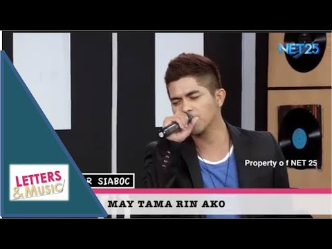 JAY-R SIABOC - MAY TAMA RIN AKO (NET25 LETTERS AND MUSIC)