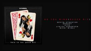 Video Do You Mind (Queen Mix) - Sevyn Streeter, Dreezy, Siya, Lyrica Anderson & Nicki Minaj download MP3, 3GP, MP4, WEBM, AVI, FLV Februari 2018