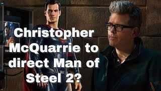 Will Christopher McQuarrie direct Man of Steel 2?