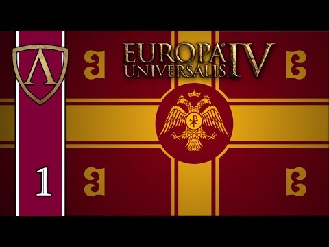 Let's Play Europa Universalis IV -- Byzantium -- Justinian's Legacy -- Part 1