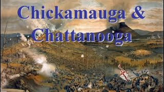 The Civil War Battle Series: Chickamauga and Chattanooga