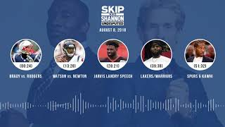 UNDISPUTED Audio Podcast (8.08.18) with Skip Bayless, Shannon Sharpe & Jenny Taft | UNDISPUTED
