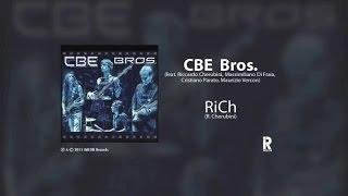CBE Bros. - RICH ft. Riccardo Cherubini, Massi Di Fraia, Cristiano Parato, Maurizio Vercon