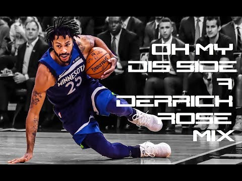 Derrick Rose Mix - Oh My Dis Side