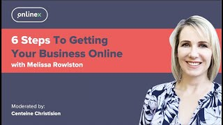 Get your business online in 6 easy steps with Melissa Rowlston