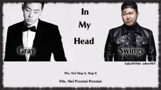 Gray - In My Head (Feat  Swings) {polskie napisy}
