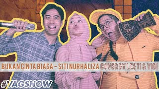 Bukan Cinta Biasa - Siti Nurhaliza ( Cover by Lesti & Vidi Aldiano) | #VAgoSHOW