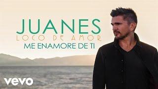 Juanes - Me Enamoré De Ti (Audio)