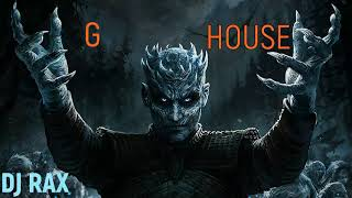 DJ RAX - G HOUSE mix 2019