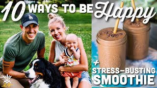 10 Healthy Habits To Be Happier + Anti-Stress Smoothie Recipe