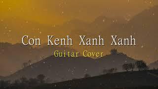 Con Kenh Xanh Xanh   Guitar cover 1 hour   Vietnam Travel Music