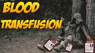 DayZ Standalone : How To Give Blood Transfusion