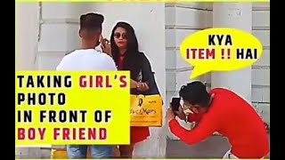 TAKING GIRL'S PHOTO IN FRONT OF BOY FRIEND | EPIC REACTION | PRANK IN INDIA | GREEDY GENIUS