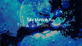 [한글번역] Fleurie, Dalton Diehl, RUSLAN - Take Me With You
