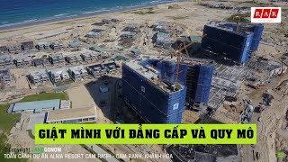 Toàn cảnh dự án ALMA RESORT CAM RANH - Land Go Fly ✔ Video