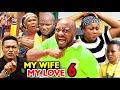 Gambar cover MY WIFE MY LOVE SEASON 6 - Yul Edochie 2020 Latest Nigerian Nollywood Movie Full HD