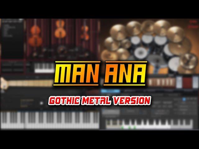 Man Ana (Gothic Metal Version)