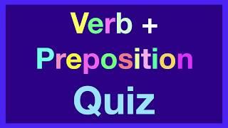 Verb+Preposition Quiz - Prepositions Test - English Preposition Quiz -  ESL Exercises - Grade 5,6,7