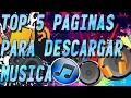 |TOP 5| MEJORES PAGINAS PARA DESCARGAR MÚSICA  100% GRATIS |2018 | FACIL Y SENCILLO