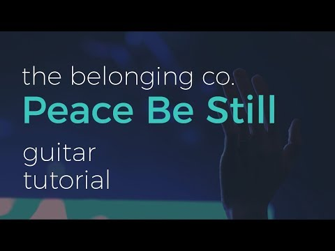 How to play Peace Be Still by The Belonging Co. (ft. Lauen Daigle) on Guitar