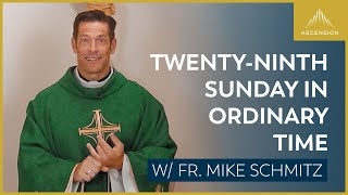 Twenty-ninth Sunday in Ordinary Time – Mass with Fr. Mike Schmitz