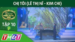 Tân cổ: Chị tôi (Lê Thị  Nĩ - Kim Chi) | Tài tử miệt vườn | THDT