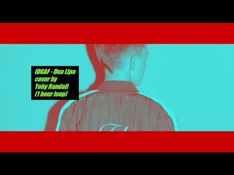 IDGAF cover by Toby Randall 1 hour loop