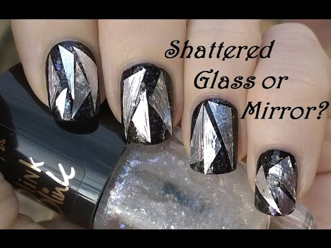 SHATTERED GLASS NAILS Or BROKEN MIRROR