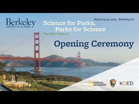 Science for Parks, Parks for Science: The Next Century (Opening Ceremony)