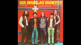 medley: one too many mornings/sing a happy song Sir Douglas Quintet