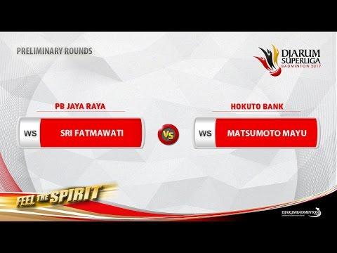 PRELIMINARY ROUNDS   Sri Fatmawati (PB JAYA RAYA) vs Matsumoto Mayu (HOKUTO)