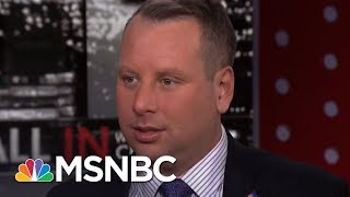 Fmr. Trump Advisor Who Called President Trump An Idiot Defends Remarks | All In | MSNBC