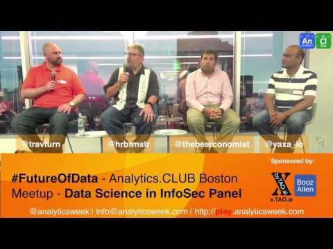 #FutureOfData - Analytics.CLUB Boston Meetup - Data Science in InfoSec Panel