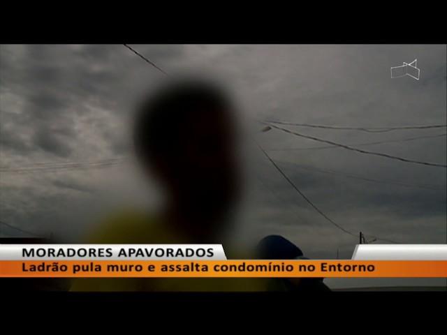 JL - Ladrão pula muro e assalta condomínio no Entorno