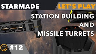 Starmade: Starsquadron EP12 Station Building and Missile turrets