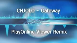 chjolo - Gateway (PlayOnline Viewer Remix)