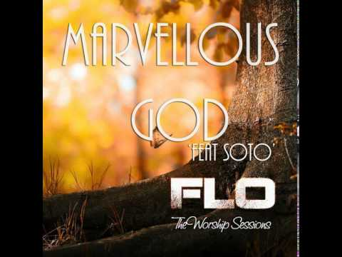 Flo - 'Marvellous God' feat.SOTO