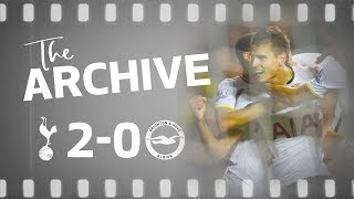 THE ARCHIVE | Spurs 2-0 Brighton | Lamela and Kane beat Brighton in the cup