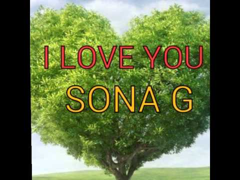 I love you sona g