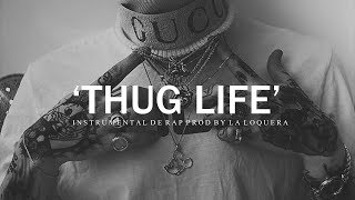 THUG LIFE - BASE DE RAP / OLD SCHOOL HIP HOP INSTRUMENTAL USO LIBRE (PROD BY LA LOQUERA 2018)