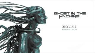 Ghost in the Machine - Skyline