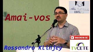 """Rossandro Klinjey   Tema: Amai Vos """"com Fortaleza E Humildade"""""""