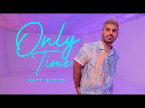 Matt Bloyd - Only Time mp3 letöltés