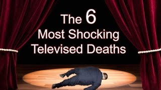 The 6 most shocking televised deaths - gloomyhouse