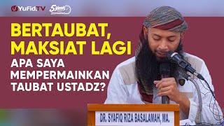Mempermainkan Taubat - Ustadz Dr. Syafiq Riza Basalamah, M.A. - 5 Menit yang Menginspirasi