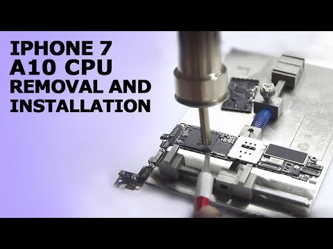 iPhone7 A10 CPU Removal and Install