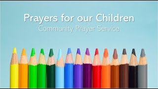 Prayers for our Children: Community Prayer Service