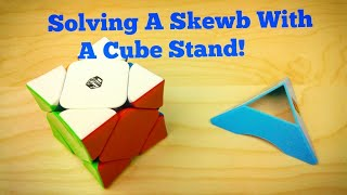 Solving a Skewb With a Cube Stand!