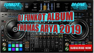 Download lagu DJ FUNKOT SPECIAL album THOMAS ARYA 2019 full MP3