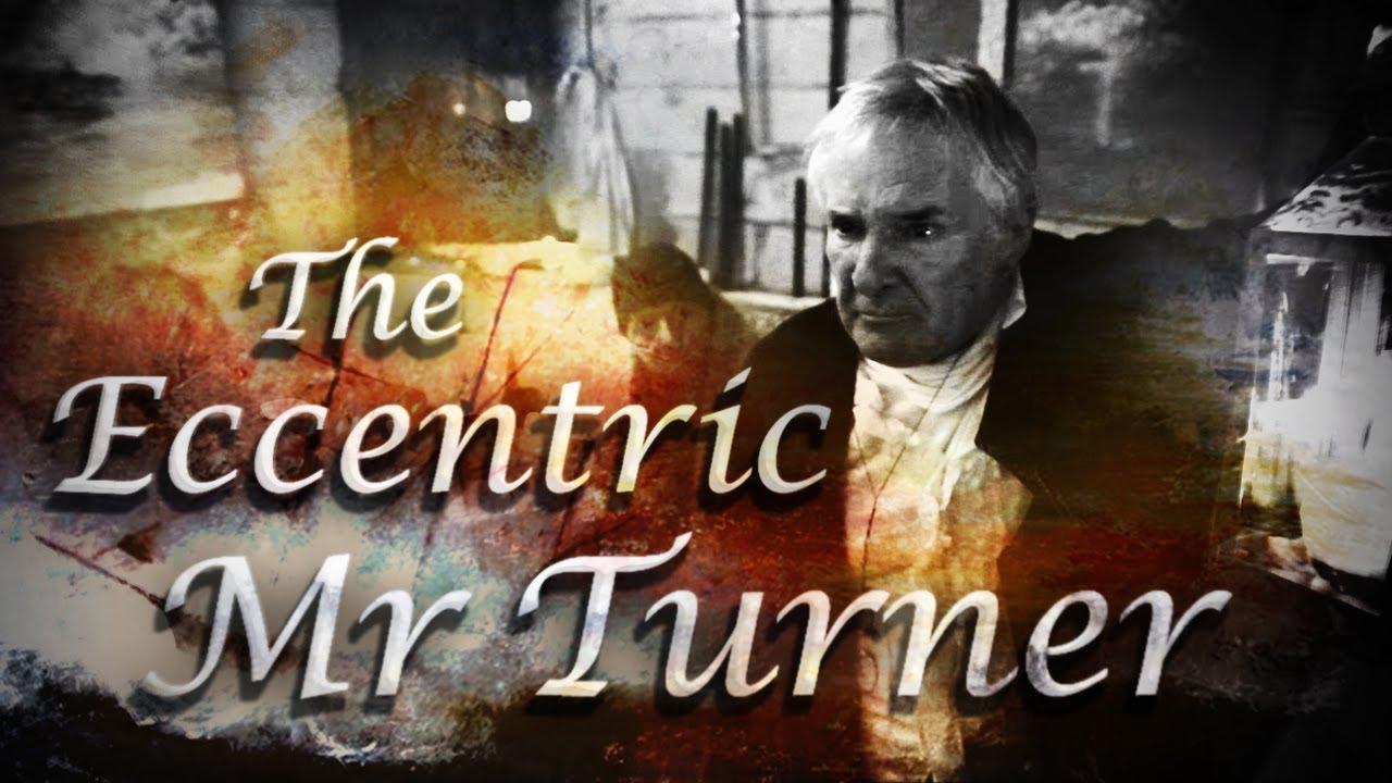 'The Eccentric Mr Turner' | J M W  Turner Film